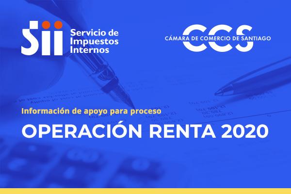 Información de apoyo para porceso Operación Renta 2020 // Cámara de Comercio de Santiago - Servicio Impuestos Internos